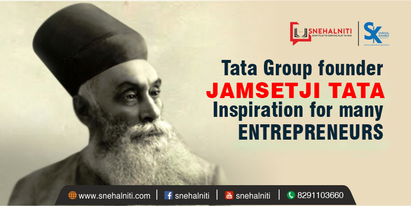 Tata Group founder Jamsetji Tata-an inspiration for many entrepreneurs